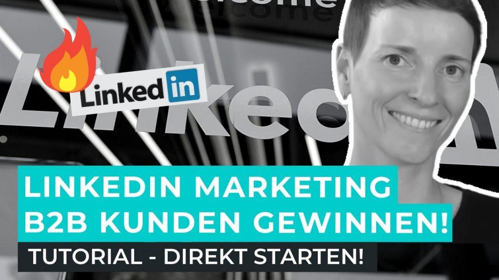Linkedin Marketing b2b Kunden gewinnen - tutorial