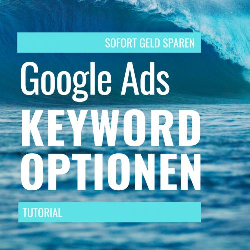 keyword optionen bei google ads