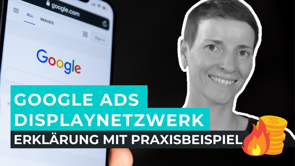 Google Ads Displaynetzwerk Kampagne einrichten und erstellen