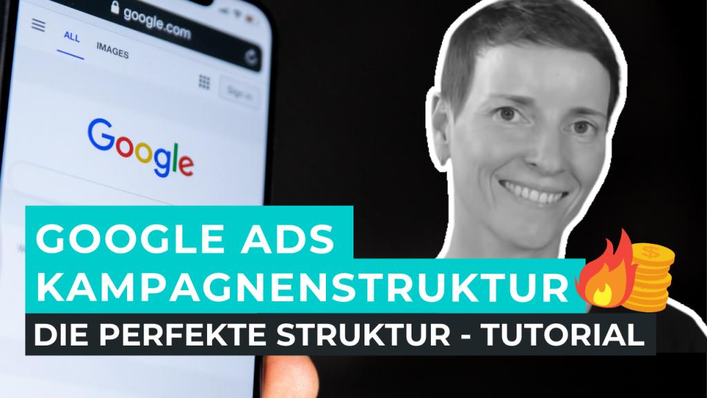 Google Ads Kampagnenstruktur - Tutorial - perfekte Struktur