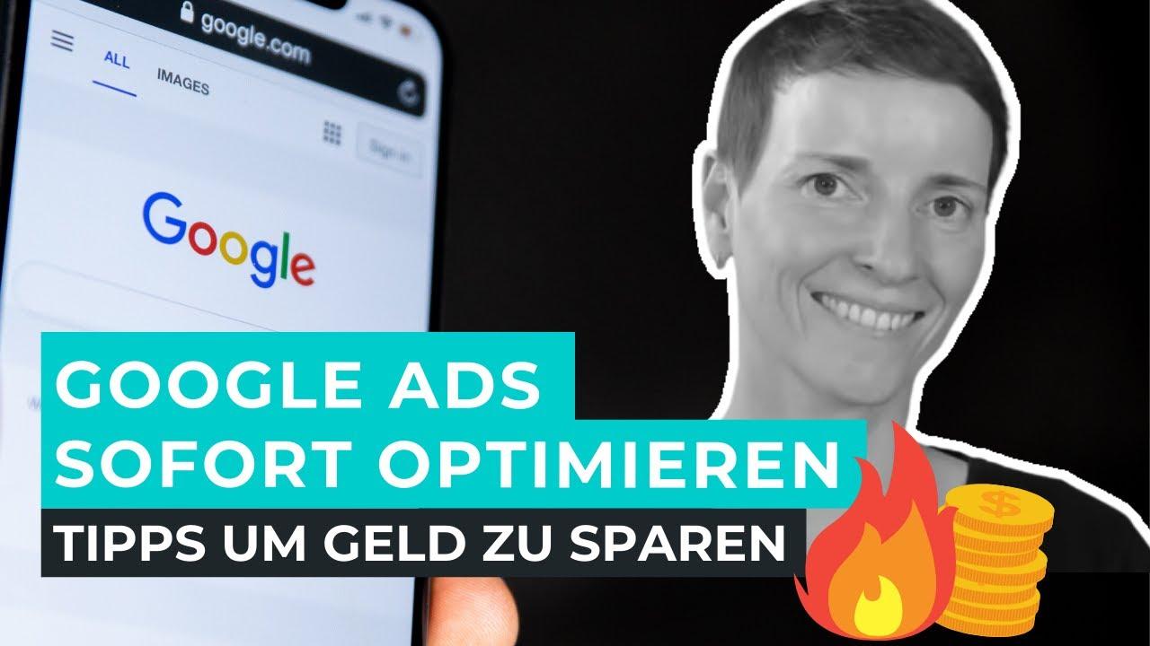 Google ads sofort optimieren - google ads tipps um budget zu sparen